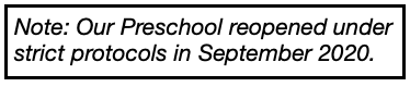 Our Preschool reopened under strict protocols in September 2020.